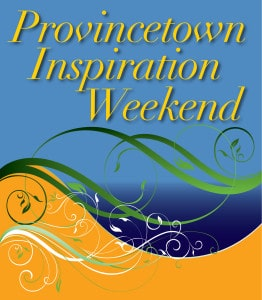 Provincetown Inspiration Weekend